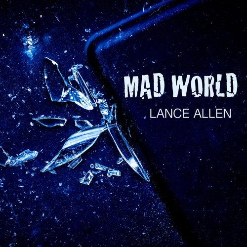 Mad World by Lance Allen