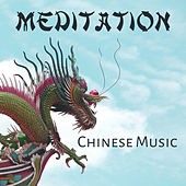 Meditation: Chinese Music – Calming Music to Meditate, New Age Relaxation, Chinese Songs by Meditação e Espiritualidade Musica Academia