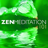 Zen Meditation 101 - Ambient Calm Sounds of Nature White Noise for Positive Thinking by Various Artists