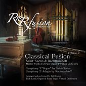 Classical Fusion, Vol. 2: Saint-Saëns & Rachmaninoff - Master Works for Pipe Organ and Virtual Orchestra by RnR Fusion
