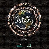 This Is Islam (International Version) by SHAAM