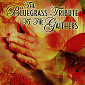 Play & Download The Bluegrass Tribute To The Gaithers by Bill & Gloria Gaither | Napster