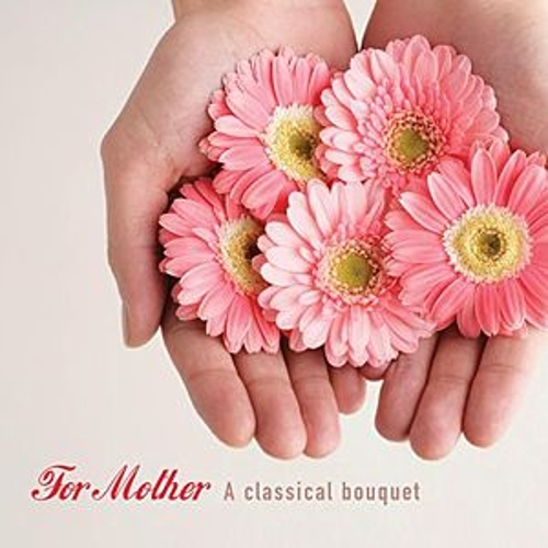 For Mother - A Classic Bouquet by Various Artists