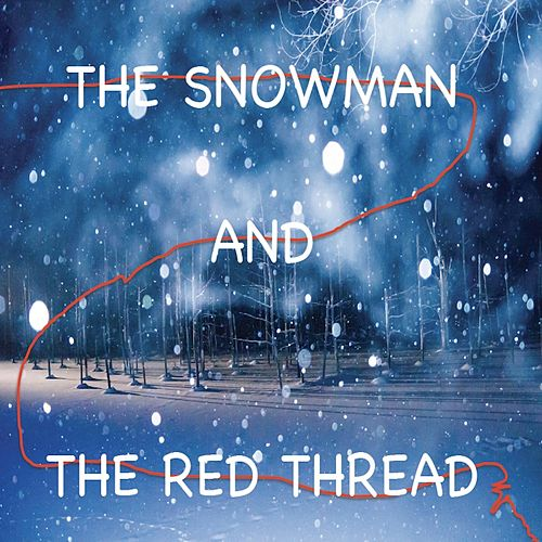 Snowman and the Red Thread by Michael Allen Harrison