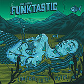 Something in the Water by Mike Zabrin's Funktastic