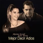 Mejor Decir Adiós (feat. Astor Torres) by Myrlen Sorrell