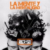 La Mente y la Mentalidad by PerSe