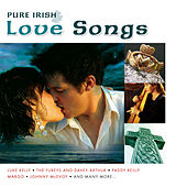Play & Download Pure Irish Love Songs by Various Artists | Napster