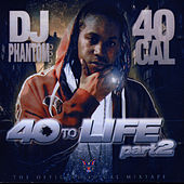 Play & Download 40 To Life Part 2 by 40 Cal | Napster