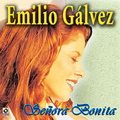 Play & Download Señora Bonita by Emilio Galvez | Napster
