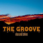Rise and Shine by The Groove