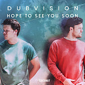 Hope to See You Soon by DubVision