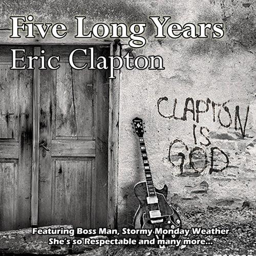 Five Long Years von Eric Clapton