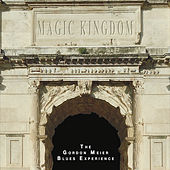 Magic Kingdom by The Gordon Meier Blues Experience