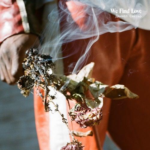 We Find Love - Single by Daniel Caesar