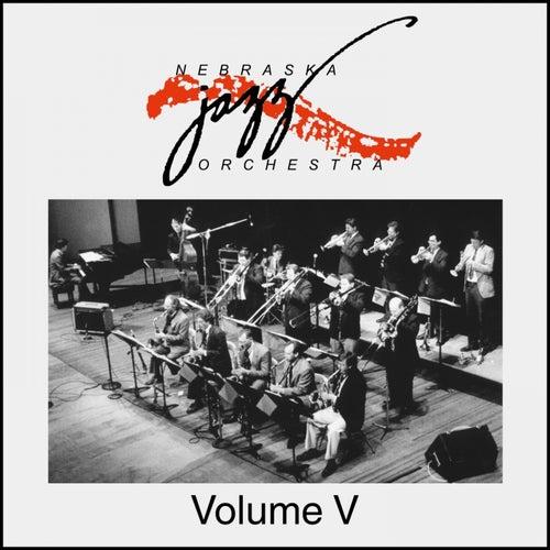 Nebraska Jazz Orchestra Volume V by Nebraska Jazz Orchestra