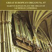 Great European Organs, Vol. 87 by Martyn Rawles