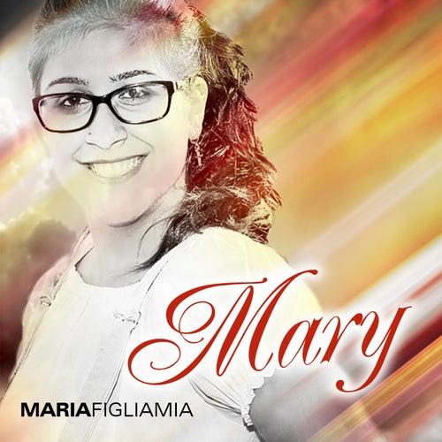 Maria figlia mia by Mary