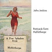 Postcards from Mablethorpe by John Jenkins