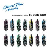 Jr. Gone Wild: Brave New Waves Session by Jr. Gone Wild
