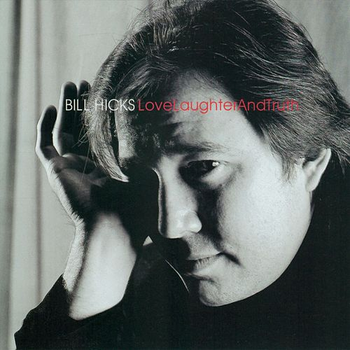 Play & Download LoveLaughterAndTruth by Bill Hicks | Napster