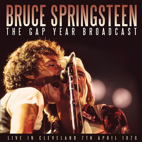 The Gap Year Broadcast (Live) by Bruce Springsteen