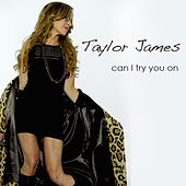 Can I Try You On by Taylor James