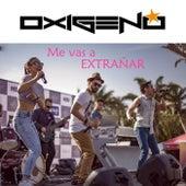 Me Vas a Extrañar by Oxígeno