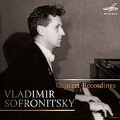 Vladimir Sofronitsky: Concert Recordings (Live) by Vladimir Sofronitsky