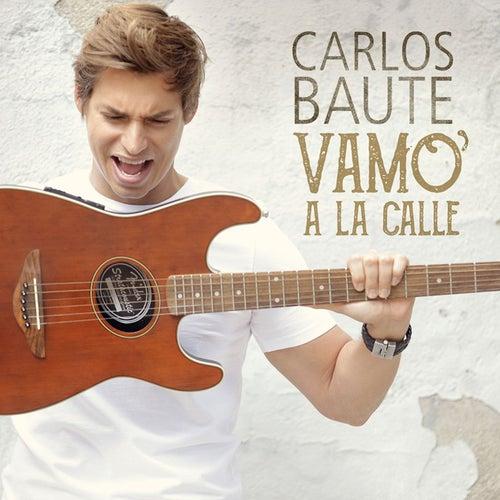Vamo´ a la calle by Carlos Baute