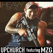 Heavy Metal (feat. Mzg) by Upchurch