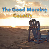 The Good Morning Country by Various Artists