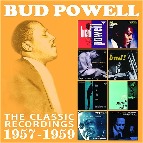 The Classic Recordings: 1957 - 1959 de Bud Powell