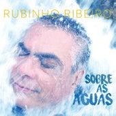 Sobre As Águas by Rubinho Ribeiro