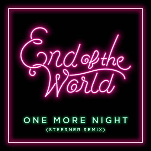One More Night (Steerner Remix) by The End of the World