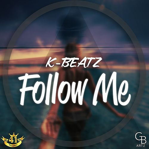 Follow Me by K-Beatz