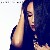 Where You Are by Lorena