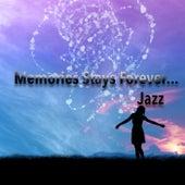 Memories Stays Forever...Jazz von Various Artists