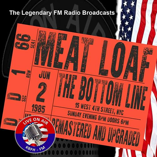 Legendary FM Broadcasts -  The Bottom Line, NYC 2nd June 1985 by Meat Loaf