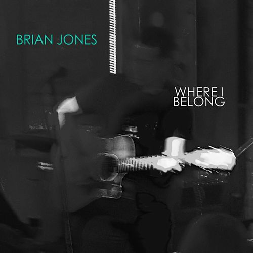 Where I Belong by Brian Jones