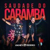Saudade do Caramba (Ao Vivo) by João Neto & Frederico
