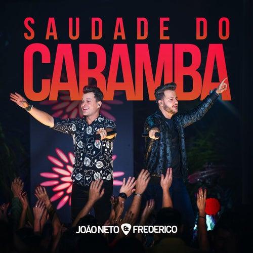 Saudade do Caramba (Ao Vivo) de João Neto & Frederico