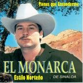Tienes Que Entenderme by El Monarca De Sinaloa