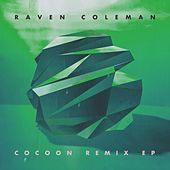 Cocoon Remix EP by Raven Coleman