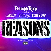 Reasons (feat. Mozzy, G. Perico & Bobby Luv) by Philthy Rich