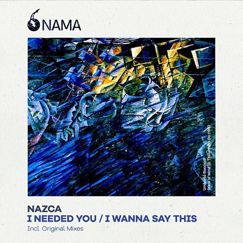 I Needed You / I Wanna Say This by Nazca