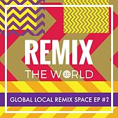 Remix the World #2 by Various Artists
