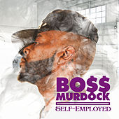 Self Employed by Boss Murdock