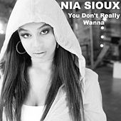 You Don't Really Wanna by Nia Sioux