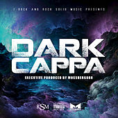 Dark Cappa (T-Rock & Rock Solid Music Presents) by Dark Cappa